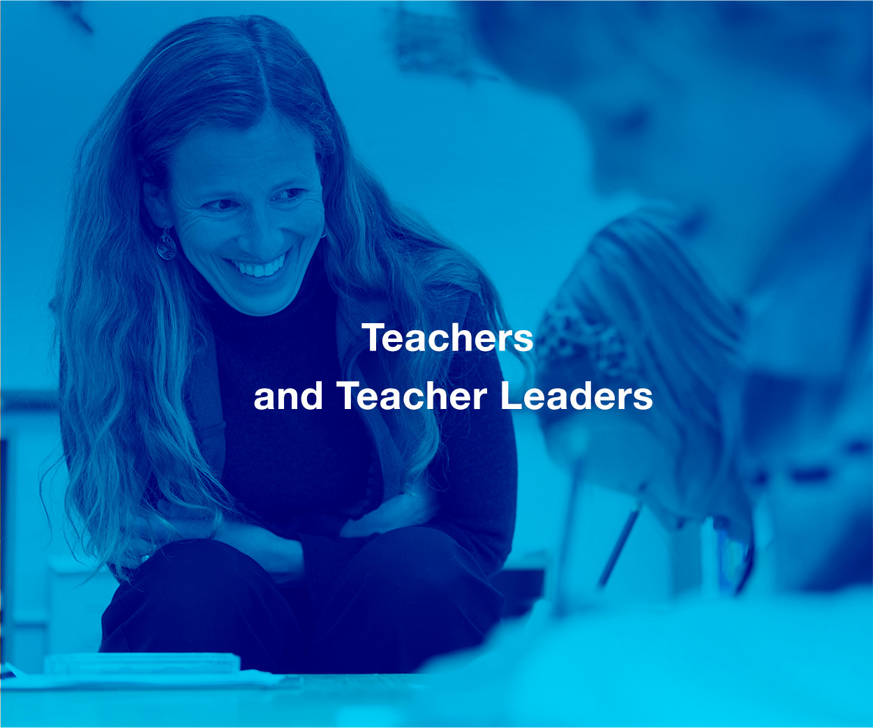 Teachers and Teacher Leaders