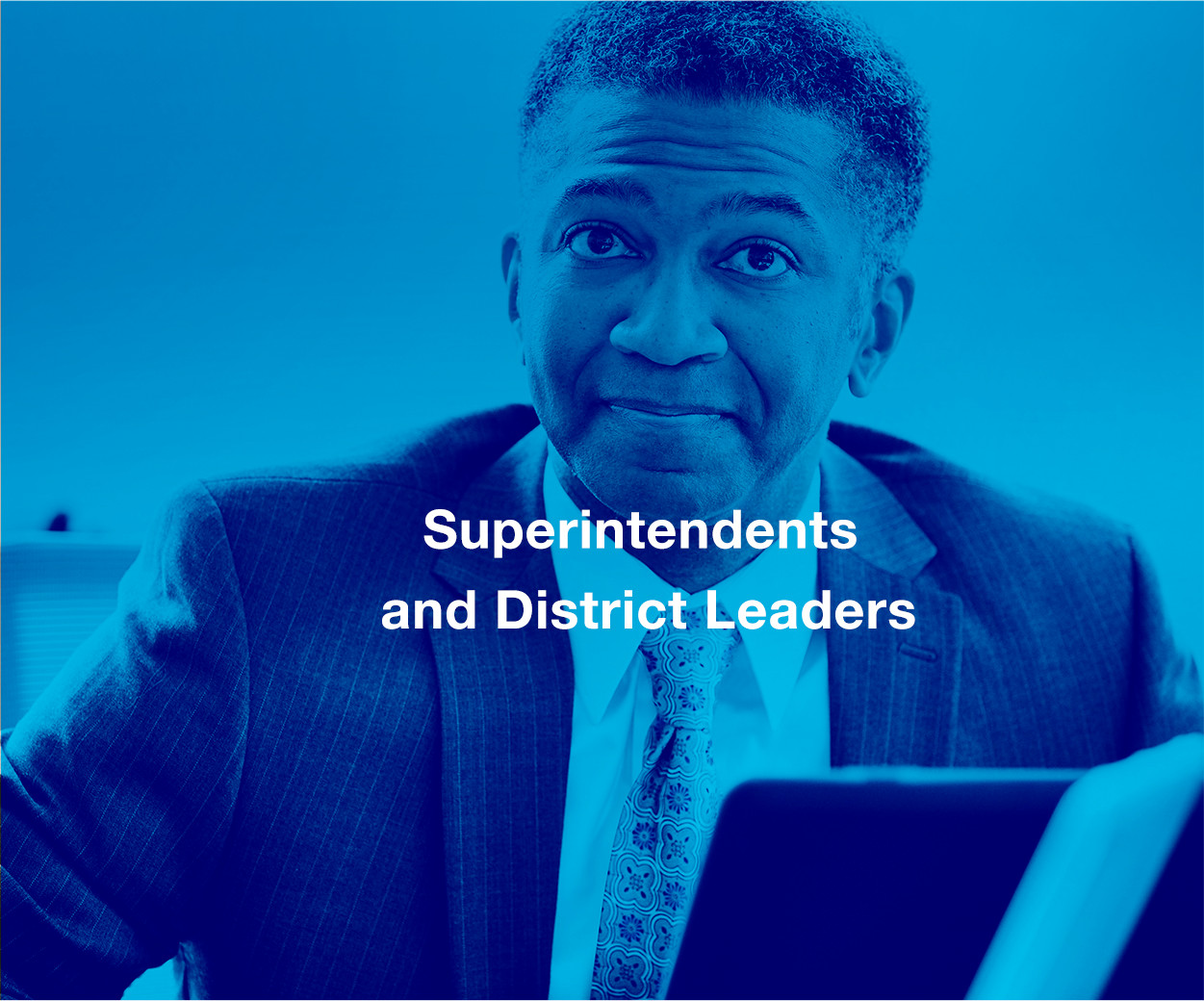 Superintendents and District Leaders
